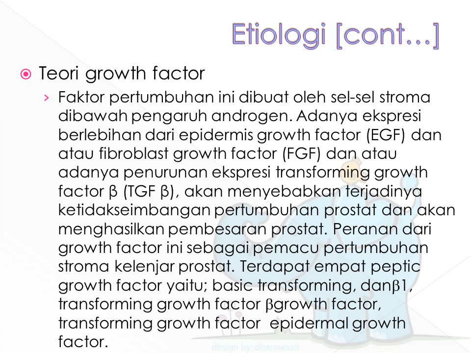 Etiologi [cont…] Teori growth factor